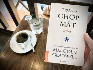 [Review Sách] Trong Chớp Mắt của Malcolm Gladwell: Lát cắt mỏng của tiềm thức và cách ra quyết định.