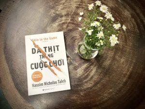 [Review Sách] Da Thịt Trong Cuộc Chơi Của Nassim Nicholas Taleb: Truy tìm điểm cân bằng lợi ích!