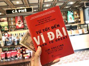 [Review Sách] Từ Tốt Đến Vĩ Đại – Jim Collins: Sách kinh điển nên đọc cho doanh nhân khởi nghiệp